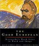img - for The Good European: Nietzsche's Work Sites in Word and Image book / textbook / text book