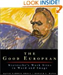 The Good European: Nietzsche's Work S...