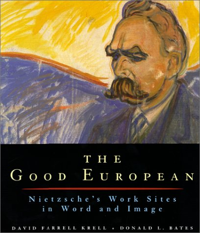 The Good European: Nietzsche's Work Sites in Word and Image