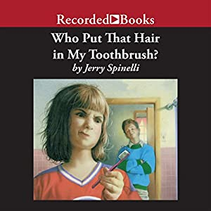 Who Put That Hair in My Toothbrush? Audiobook