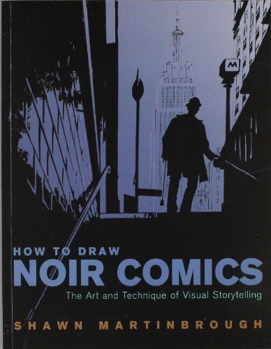 How to Draw Noir Comics: The Art and Technique of Visual...