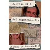 Journal of a Sad Hermaphroditeby Michael de Larrabeiti
