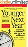 Younger Next Year: Live Strong, Fit,...
