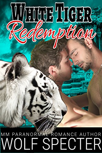 Wolf Specter - White Tiger Redemption: (A MM Gay White Tiger Shifter Mpreg Alpha Omega Romance)