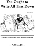 You Ought to Write All That Down: Revised Edition