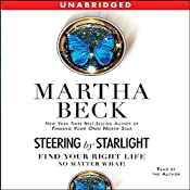 Steering by Starlight: Find Your Right Life, No Matter What | [Martha Beck]