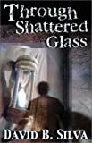 Through Shattered Glass