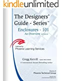 Enclosures 101: What You Need to Know (Designers' Guide SeriesTM Book 6) (English Edition)
