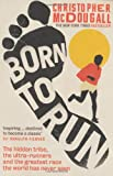 Book - Born to Run: The Hidden Tribe, the Ultra-Runners, and the Greatest Race the World Has Never Seen