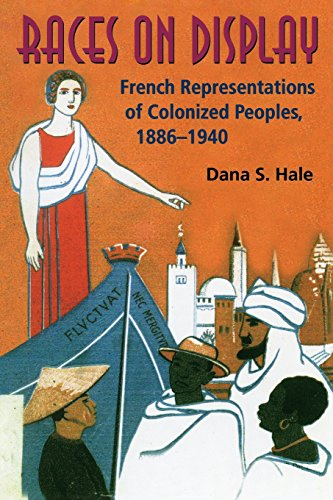 Races on Display: French Representations of Colonized Peoples, 1886-1940