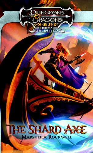 The Shard Axe: Dungeons & Dragons Online: Eberron Unlimited Novel