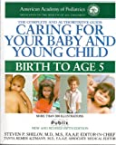 Caring for Your Baby and Young Child (Birth to Age 5) (0345533909) by American Academy of Pediatrics