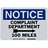 "Brady Humorous Sign, Notice Complaint Department (With Right Arrow) 100 Miles Sign, Plastic, Blue And Black On White Color, 7"" H x 10"" W"