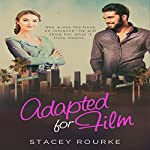 Adapted for Film: Reel Romance, Book 1 | Stacey Rourke