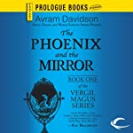 The Phoenix and the Mirror: Vergil Magus, Book 1 (       UNABRIDGED) by Avram Davidson Narrated by Robert Blumenfeld