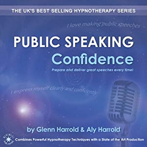 Public Speaking Confidence: Prepare and deliver great speeches every time! | [Glenn Harrold, Aly Harrold]
