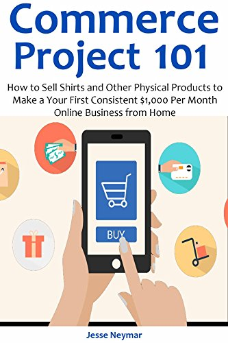 commerce-project-101-how-to-sell-shirts-and-other-physical-products-to-make-a-your-first-consistent-