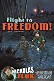Flight to Freedom!: Nickolas Flux and the Underground Railroad (Nickolas Flux History Chronicles)