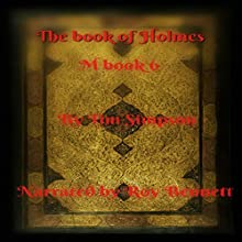 Book of Holmes: the Final Chapter Audiobook by Tim Simpson Narrated by R Bennett