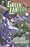img - for Tattooed Man Trouble! (Green Lantern: The Animated Series) book / textbook / text book