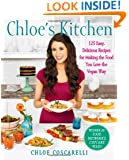 Chloe's Kitchen: 125 Easy, Delicious Recipes for Making the Food You Love the Vegan Way