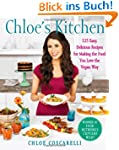 Chloe's Kitchen: 125 Easy, Delicious...