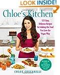 Chloe's Kitchen: 125 Easy, Delicious...