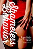 img - for Shameless Behavior: Brazen Stories of Overcoming Shame book / textbook / text book