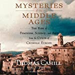 Mysteries of the Middle Ages | Thomas Cahill