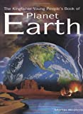 img - for The Kingfisher Young People's Book of Planet Earth (Kingfisher Book Of) book / textbook / text book