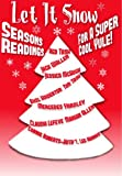 Let it Snow! Seasons Readings for a Super-Cool Yule! (Christmas books 2013)