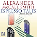 Espresso Tales Audiobook by Alexander McCall Smith Narrated by Hilary Neville