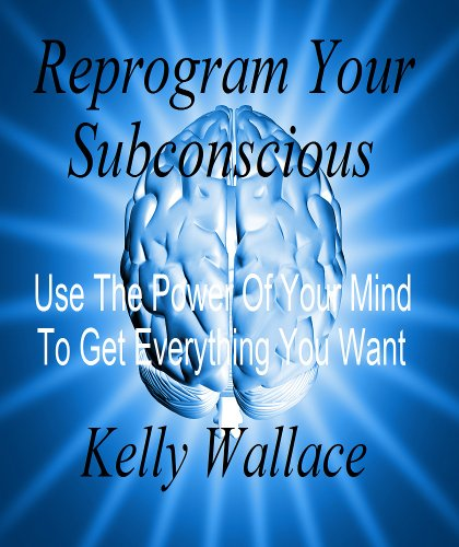 how to make the subconscious mind work for you