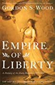 Empire of Liberty: A History of the Early Republic, 1789-1815 (Oxford History of the United States): Gordon S. Wood: 9780195039146: Amazon.com: Books