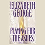 Playing for the Ashes (       ABRIDGED) by Elizabeth George Narrated by Derek Jacobi