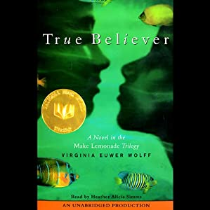 True Believer | [Virginia Euwer Wolff]