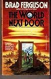 The World Next Door (0812537955) by Ferguson, Brad