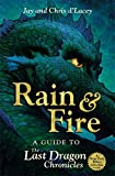The Last Dragon Chronicles: Rain and Fire: A Guide to the Last Dragon Chronicles