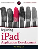 Beginning iPad Application Development (Wrox Programmer to Programmer)