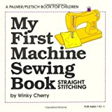 My First Machine Sewing Book: Straight Stitching (My First Sewing Book Kit series) ~ Winky Cherry