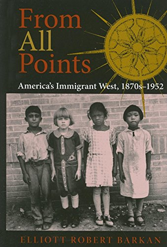 from-all-points-americas-immigrant-west-1870s-1952-american-west-in-the-twentieth-century