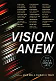 Vision Anew: The Lens and Screen Arts