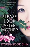 Please Look After Mother. Kyung-Sook Shin