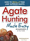 Agate Hunting Made Easy: How to Really Find Lake Superior Agates