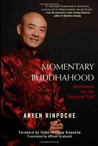 Momentary Buddhahood: Mindfulness and the Vajrayana Path