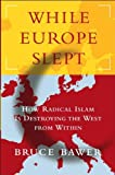 While Europe Slept (0739474529) by Bruce Bawer