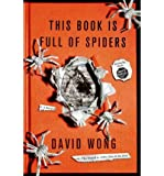 img - for By David Wong This Book Is Full of Spiders: Seriously, Dude, Don't Touch It (John Dies at the End) (Reprint) [Paperback] book / textbook / text book