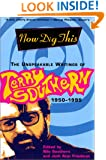 Now Dig This: The Unspeakable Writings of Terry Southern, 1950-1995
