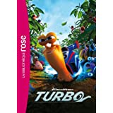 Turbo - Le roman du film