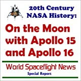 img - for 20th Century NASA History: On the Moon with Apollo 15 and Apollo 16 (World spaceflight news special report) book / textbook / text book